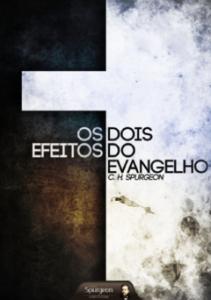 Book Cover: Os Dois Efeitos do Evangelho - Spurgeon