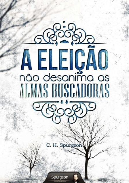 Book Cover: A Eleição Não Desanima as Almas que Buscam
