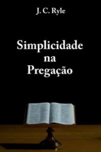 Book Cover: Simplicidade na Pregação - J. C. Ryle