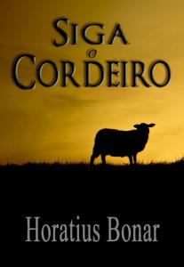 Book Cover: Siga o Cordeiro - Horatius Bonar