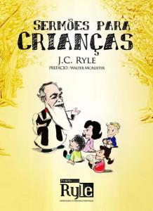 Book Cover: Sermões para Crianças - J. C. Ryle