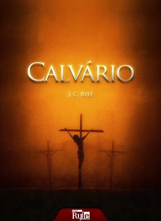 Book Cover: Calvário! - J. C. Ryle