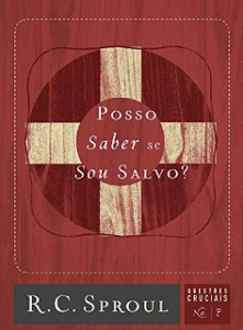 Book Cover: Posso Saber se Sou Salvo? - R. C. Sproul