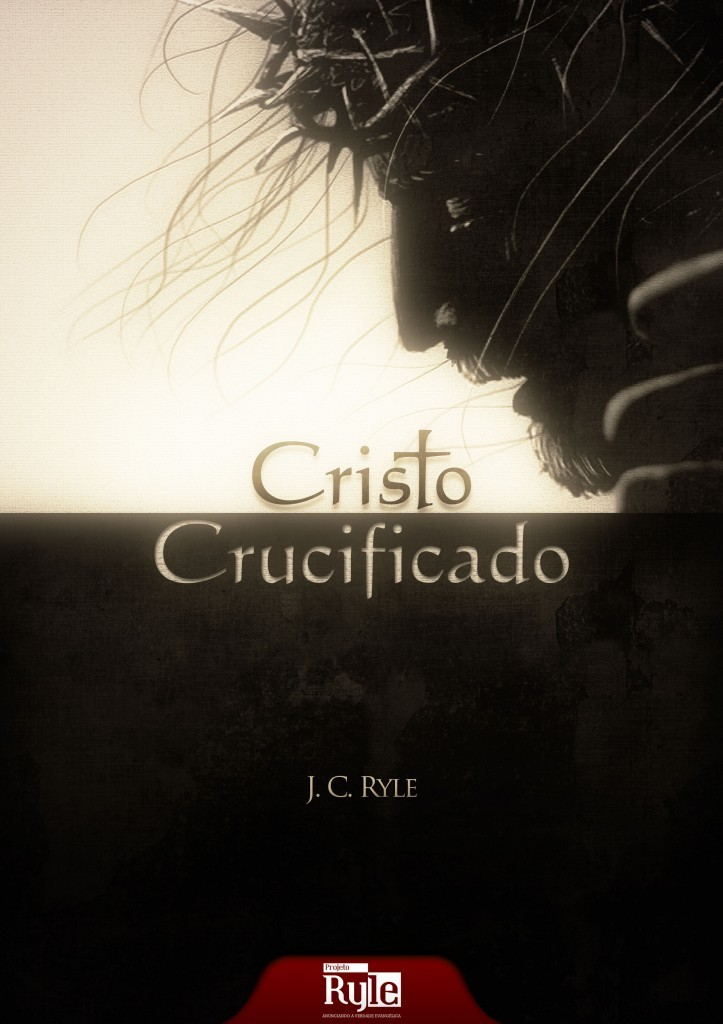 Book Cover: Cristo Crucificado - J. C. Ryle