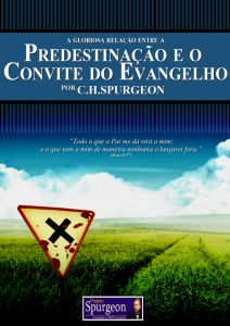 Book Cover: A Gloriosa Relação entre a Predestiação e o Convite do Evangelho